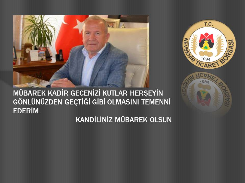Nevsehir Mercantile Exchange President Ibrahim Salas, issued a message because of Qadr.