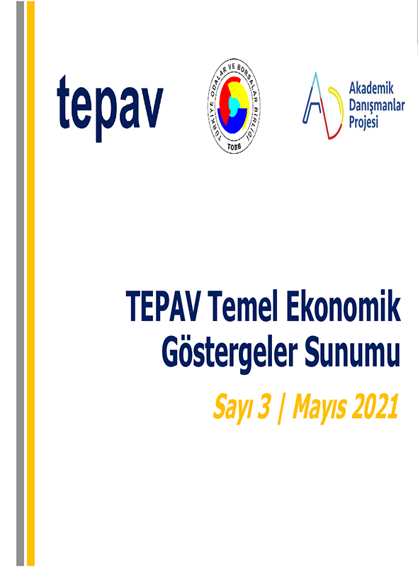 TEPAV  EKONOMİK GÖSTERGELER RAPORU MAYIS 2021